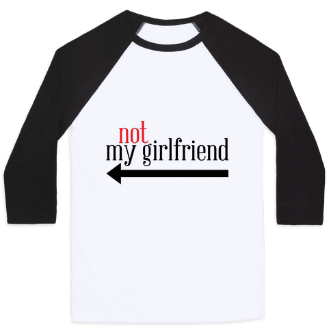 Not My Girlfriend Baseball Tee