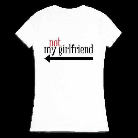 Not My Girlfriend Womens T-Shirt