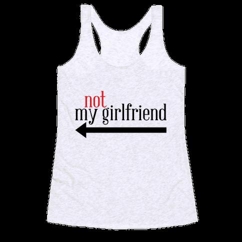 Not My Girlfriend Racerback Tank Top