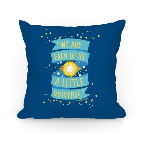 We Are Each Of Us A Little Universe Pillow