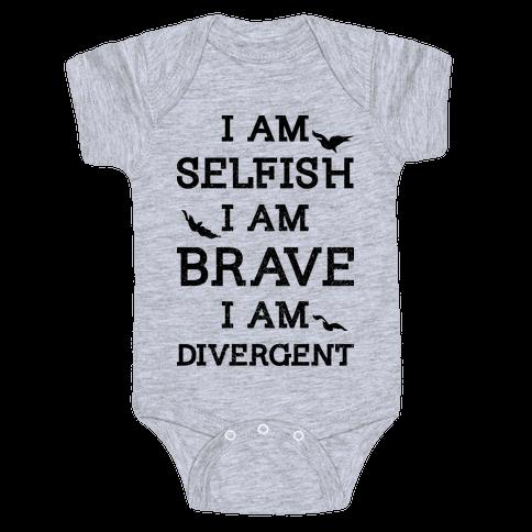 I am Selfish I am Brave I am Divergent Baby Onesy