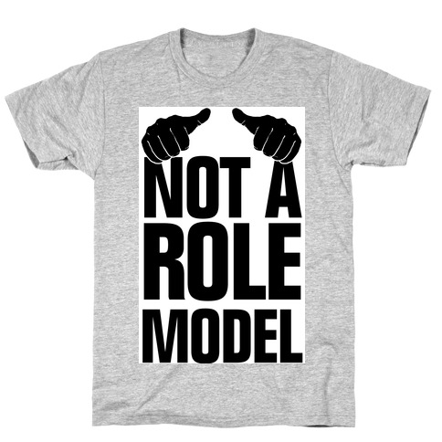 Not a Role Model (Thumbs Up) T-Shirt