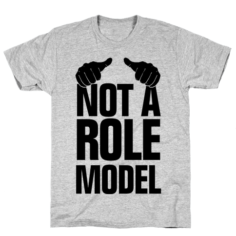 Not a Role Model (Thumbs Up) Mens T-Shirt