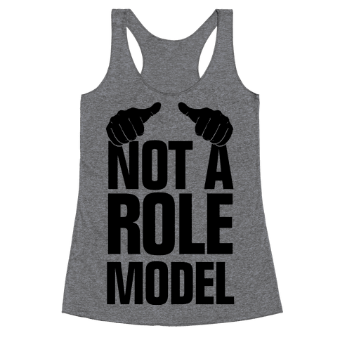 Not a Role Model (Thumbs Up) Racerback Tank Top