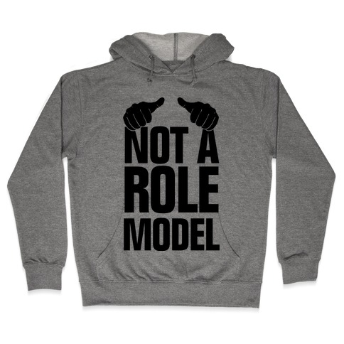 Not a Role Model (Thumbs Up) Hooded Sweatshirt