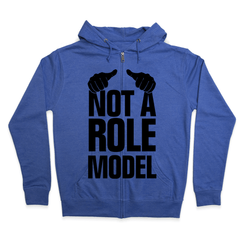 Not a Role Model (Thumbs Up) Zip Hoodie