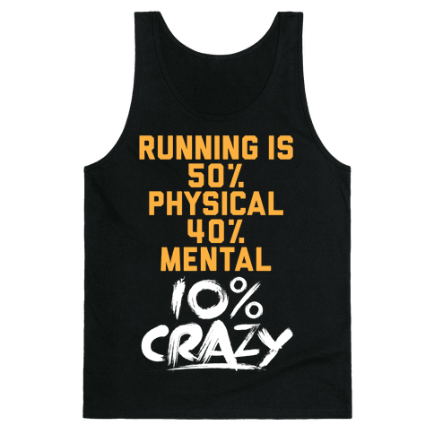 Running Is Crazy Tank Top
