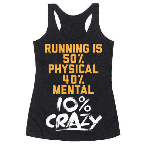 Running Is Crazy Racerback Tank Top