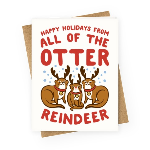 All of The Otter Reindeer Greeting Card