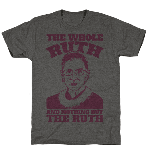 The Whole Ruth and Nothing But The Ruth Mens T-Shirt