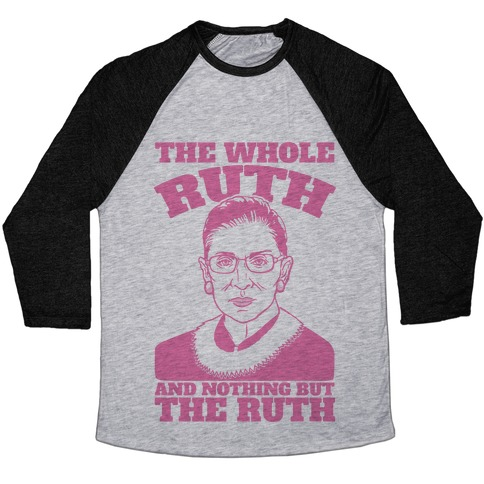 The Whole Ruth and Nothing But The Ruth Baseball Tee