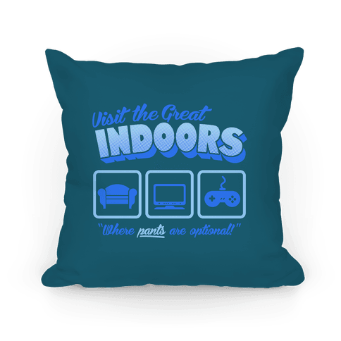 Visit The Great Indoors! Pillow