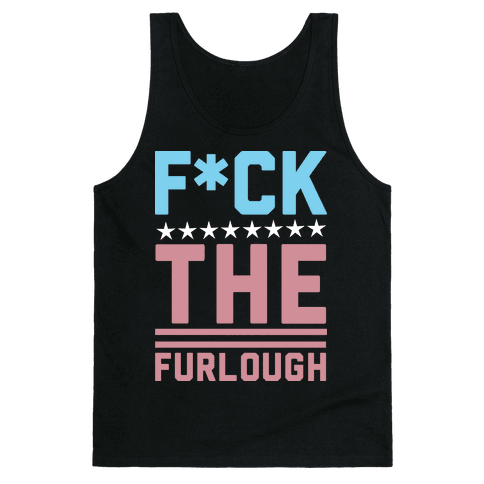 F*** The Furlough (Censored) Tank Top