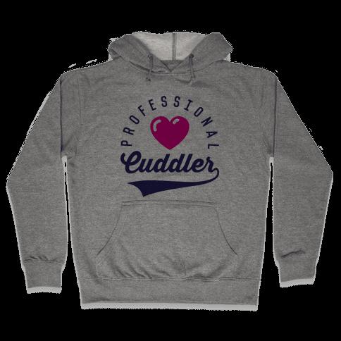 Professional Cuddler Hooded Sweatshirt