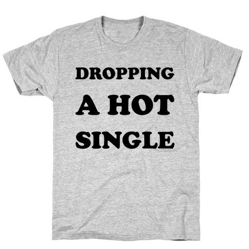 Dropping A Hit Single T-Shirt