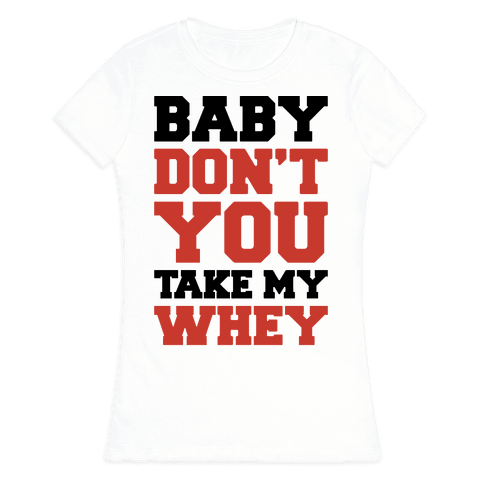 My Whey Womens T-Shirt