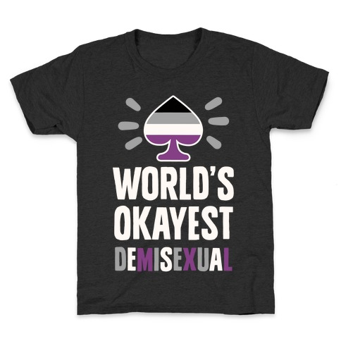 World's Okayest Demisexual Kids T-Shirt