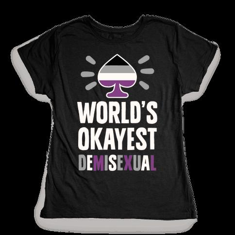 World's Okayest Demisexual Womens T-Shirt