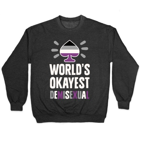 World's Okayest Demisexual Pullover