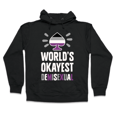 World's Okayest Demisexual Hooded Sweatshirt
