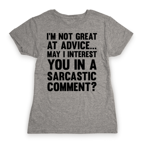 I'm Not Good at Advice Womens T-Shirt