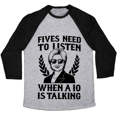 Fives Need to Listen When a Ten is Talking Baseball Tee