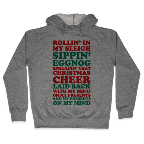 Santa Rap ( Rollin' in My Sleigh ) Hooded Sweatshirt