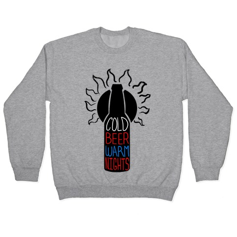 Cold Beer; Warm Nights Pullover