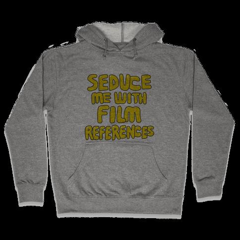 Film References Hooded Sweatshirt