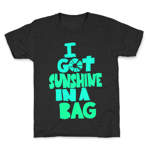 Sunshine in a Bag Kids T-Shirt