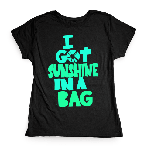 Sunshine in a Bag Womens T-Shirt
