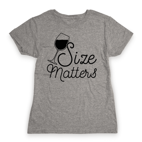 Size Matters (Wine) Womens T-Shirt