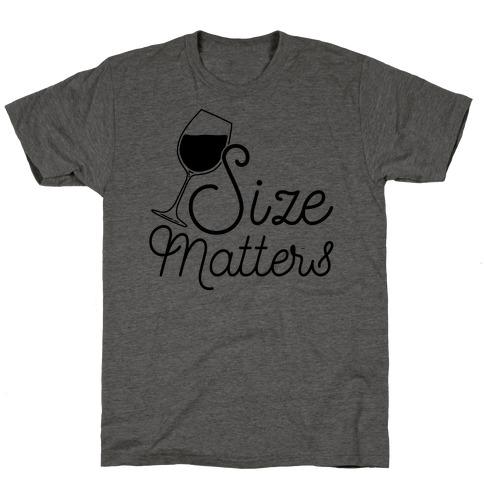 Size Matters (Wine) T-Shirt