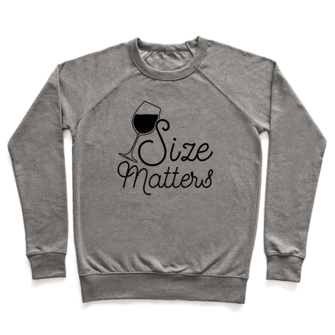 Size Matters (Wine) Pullover
