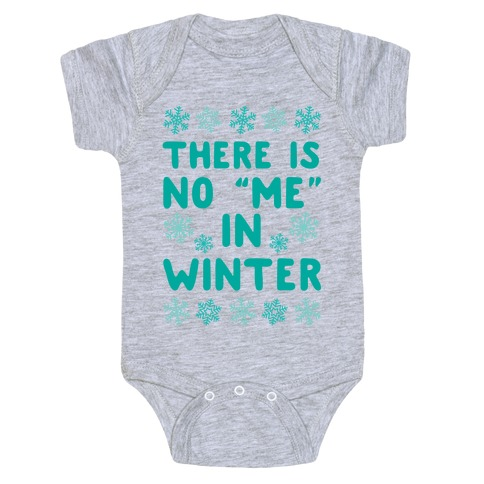 """There Is No """"Me"""" In Winter Baby Onesy"""