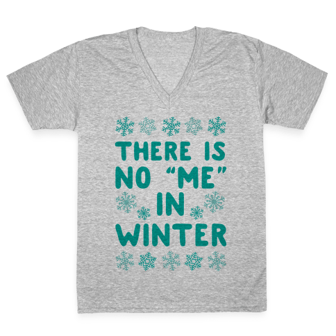 "There Is No ""Me"" In Winter V-Neck Tee Shirt"