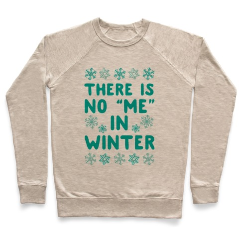 """There Is No """"Me"""" In Winter Pullover"""
