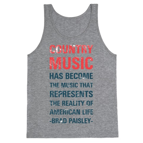 Country Music Represents the Reality of American Life Tank Top