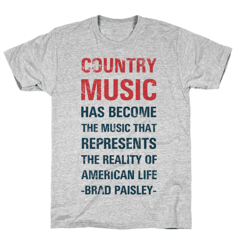 Country Music Represents the Reality of American Life Mens T-Shirt