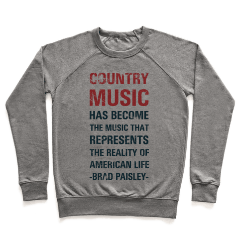 Country Music Represents the Reality of American Life Pullover