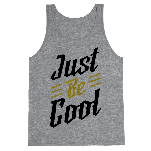 Just Be Cool Tank Top