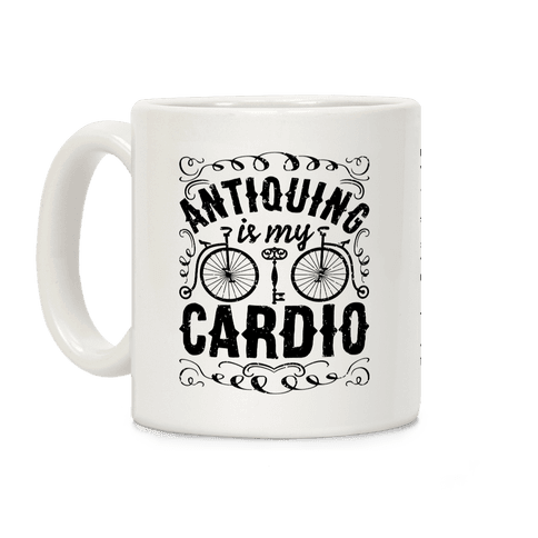 Antiquing Is My Cardio Coffee Mug