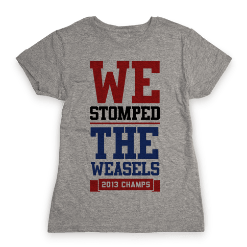 Stomped the Weasels Womens T-Shirt