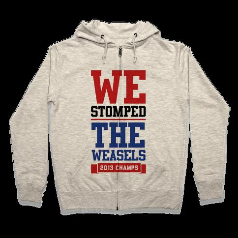 Stomped the Weasels Zip Hoodie