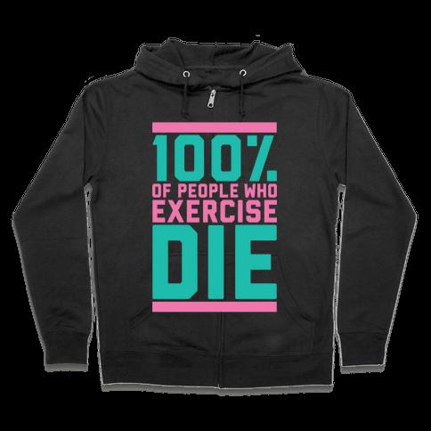 100% Die Zip Hoodie