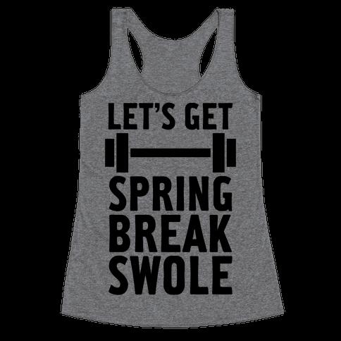 Spring Break Swole Racerback Tank Top