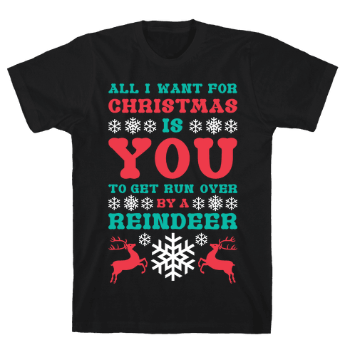 Run Over By A Reindeer Mens T-Shirt