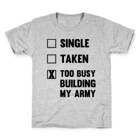 Too Busy Building My Army Kids T-Shirt