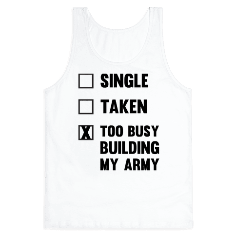Too Busy Building My Army Tank Top