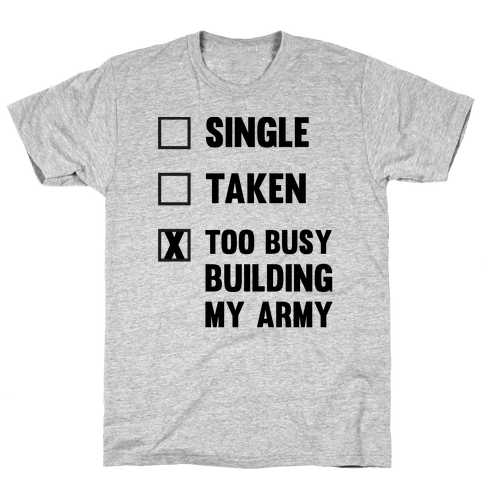 Too Busy Building My Army Mens T-Shirt